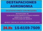 Destapaciones en agronomia 15. 6159-7509 confiabilidad en destapaciones agronomia