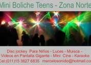 Mini boliche ,teens, mini cine, dee jockey