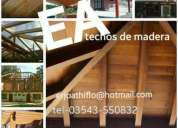 Se hacen techos de madera y Ángulos perfiles y chapa.