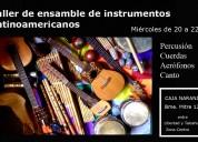 Taller de ensamble de instrumentos latinoamericano