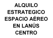 ALQUILO ESPACIO AEREO EN ESTACION LANUS