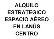 Espacio aereo publicitario en lanus centro