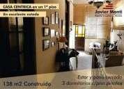Casa centrica en un 1er piso 100 consulte precio casa en venta 3 dormitorios 138 m2